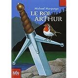Le roi Arthurpar Michael Morpurgo