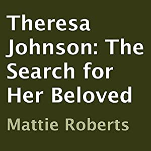Theresa Johnson: The Search for Her Beloved Audiobook