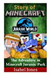 img - for Story of Minecraft Jurassic World: The Adventure in Minecraft Jurassic Park book / textbook / text book