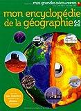 Mon encyclopédie de la géographie: (6-9 ans)