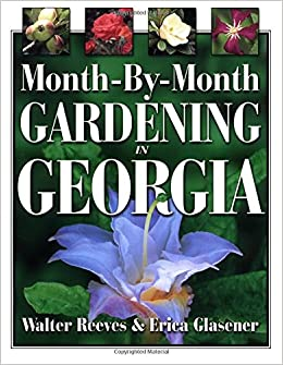 Month By Month Gardening In Georgia Erica Glasener 0789172082778 Books