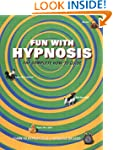 Fun with Hypnosis: The Complete How-T...