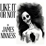 Like It or Not | James Ninness