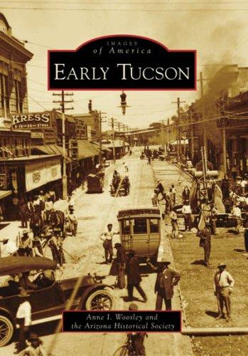 Early Tucson (AZ) (Images of America) (Images of America (Arcadia Publishing))