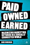 Paid, Owned, Earned: Maximizing Marketing Returns in a Socially Connected World