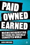Paid, Owned, Earned: Maximizing Marke...