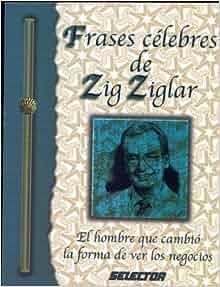 Frases celebres de Zig Ziglar/ Great Quotes from Zig Ziglar (Spanish