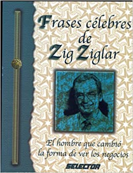Frases celebres de Zig Ziglar/ Great Quotes from Zig Ziglar (Spanish