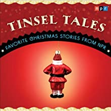 Tinsel Tales: Favorite Holiday Stories from NPR  by NPR Narrated by Lynn Neary