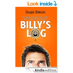 Billy's Log - The hilarious diary of one man's struggle with life, lager and the female race