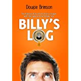 Billy's Log - The hilarious diary of one man's struggle with life, lager and the female race: The Hilarious Diary of One Man's Struggle with Life, Lager, and the Female Raceby Dougie Brimson