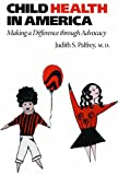 Child Health in America: Making a Difference through Advocacy