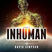 Inhuman: Post-Human Series, Book 5 | [David Simpson]