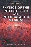 Acquista Physics of the Interstellar and Intergalactic Medium