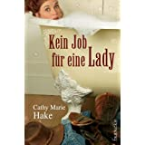 """Kein Job f�r eine Ladyvon """"Cathy Marie Hake"""""""