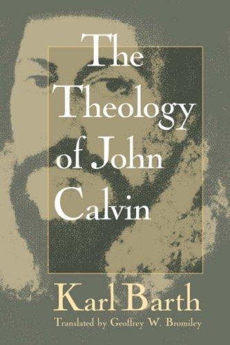 The Theology of John Calvin, KARL BARTH