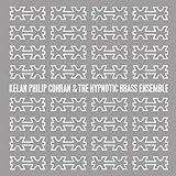 echange, troc KELAN PHILIP COHRAN & THE HYPNOTIC BRASS ENSEMBLE - KELAN PHILIP COHRAN & THE HYPNOTIC BRASS ENSEMBLE