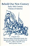img - for Behold Our New Century: 20th Century Visions of America book / textbook / text book