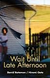 Wait Until Late Afternoon (1897181302) by David Bateman