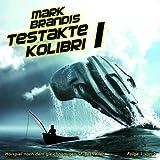 """05: Testakte Kolibri (Teil 1 Von 2)von """"Mark Brandis"""""""