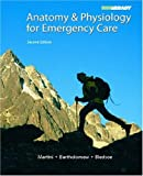Anatomy & Physiology for Emergency Care (2nd Edition) (0132342987) by Bledsoe, Bryan E.