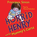 Horrid Henry and the Mummy's Curse   Francesca Simon