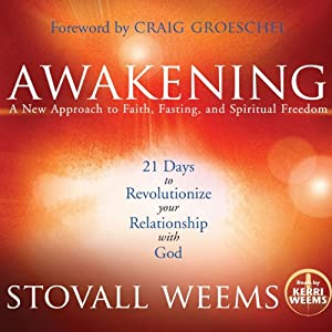Awakening: A New Approach to Faith, Fasting, and Spiritual Freedom | [Stovall Weems]