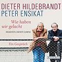 Wie haben wir gelacht: Ansichten zweier Clowns Hörbuch von Dieter Hildebrandt, Peter Ensikat Gesprochen von: Dieter Hildebrandt, Peter Ensikat