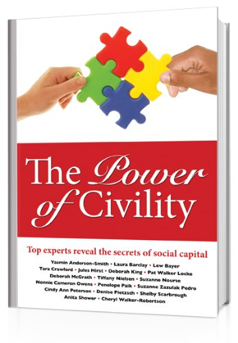 the-power-of-civility-top-experts-reveal-the-secrets-of-social-capital-english-edition