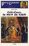 Harry Dickson - Intégrale, tome 1 : Le vampire qui chante - La bande de l'araignée - Les spectres-bourreaux - Cric-Croc, le mort en habit - La rue de la tête perdue