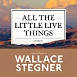 All the Little Live Things | Wallace Stegner