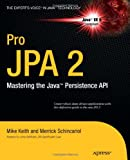 img - for Pro JPA 2: Mastering the Java  Persistence API (Expert's Voice in Java Technology) book / textbook / text book