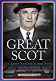 img - for Great Scot: The James Scotland Symon Story book / textbook / text book