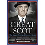 Great Scot: The James Scotland Symon Storyby David Leggat