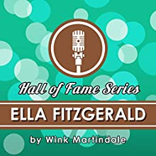 Ella Fitzgerald Radio/TV Program by Wink Martindale Narrated by Wink Martindale