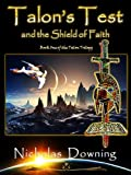 Talons Test and the Shield of Faith (The Talon Trilogy - Christian Science Fiction & Fantasy Series)
