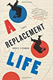 img - for A Replacement Life: A Novel (P.S.) book / textbook / text book