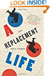 A Replacement Life: A Novel