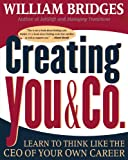 Creating You & Co.: Learn To Think Like The CEO Of Your Own Career