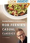 Rob Feenie's Casual Classics: Everyda...