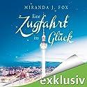 Eine Zugfahrt ins Glück Hörbuch von Miranda J. Fox Gesprochen von: Karen Kasche