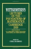Wittgenstein's Lectures on the Foundations of Mathematics, Cambridge, 1939 (0226904261) by Wittgenstein, Ludwig