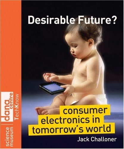 Desirable Future: Consumer Electronics in Tomorrow's World
