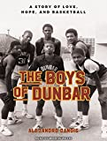 img - for The Boys of Dunbar: A Story of Love, Hope, and Basketball book / textbook / text book