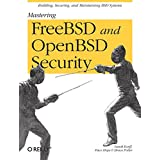 Mastering FreeBSD and OpenBSD Security ~ Yanek Korff