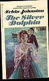 The Silver Dolphin (0553139088) by Johnston, Velda