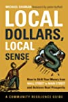 Local Dollars, Local Sense: How to Sh...