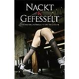 """Nackt & Gefesselt: 25 gnadenlos versaute S/M-Abenteuervon """"Marie Sonnenfeld"""""""