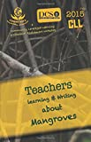 img - for 2015 Pinellas Teachers Learning and Writing about Mangroves: CLL Professional Development Workshop Anthology (CLL Professional Development Workshop Anthologies) (Volume 1) book / textbook / text book