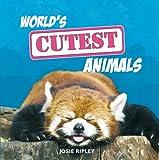 Josie Ripley World's Cutest Animals